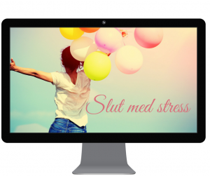 Slut med stress